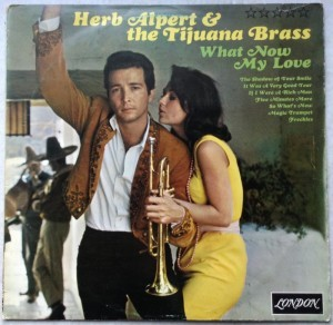 LP Herb Alpert & the Tijuana Brass, What Now my Love