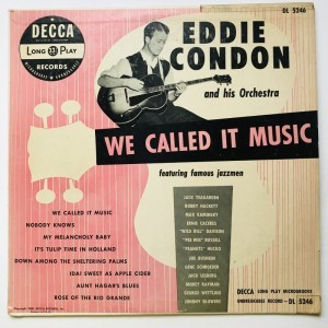Eddie Condon and his Orchestra We called it music