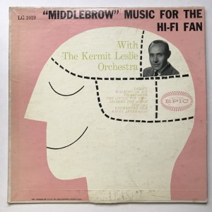 Kermit Leslie Orchestra, Middelbrow music for the hi-fi fan